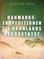Danmarksekspeditionen til Grønlands nordøstkyst lydbog